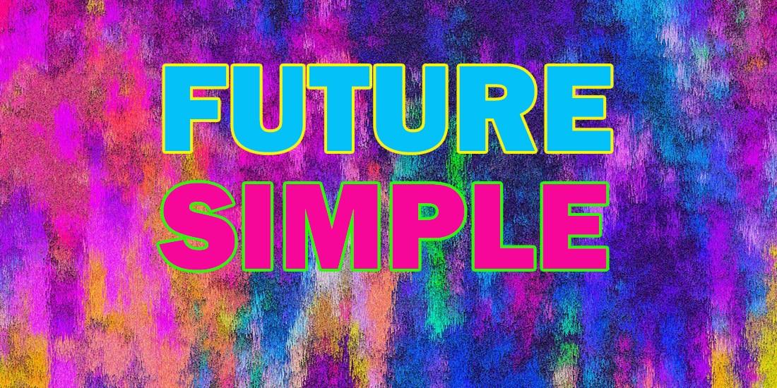 Future Simple - простое будущее время в английском языке: употребления, примеры, образования