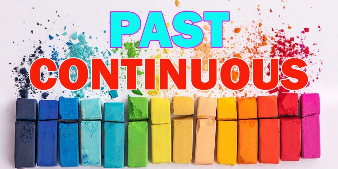 Past Continuous Tense (Progressive) - Прошедшее длительное время в английском языке: образование, случаи употребления, примеры