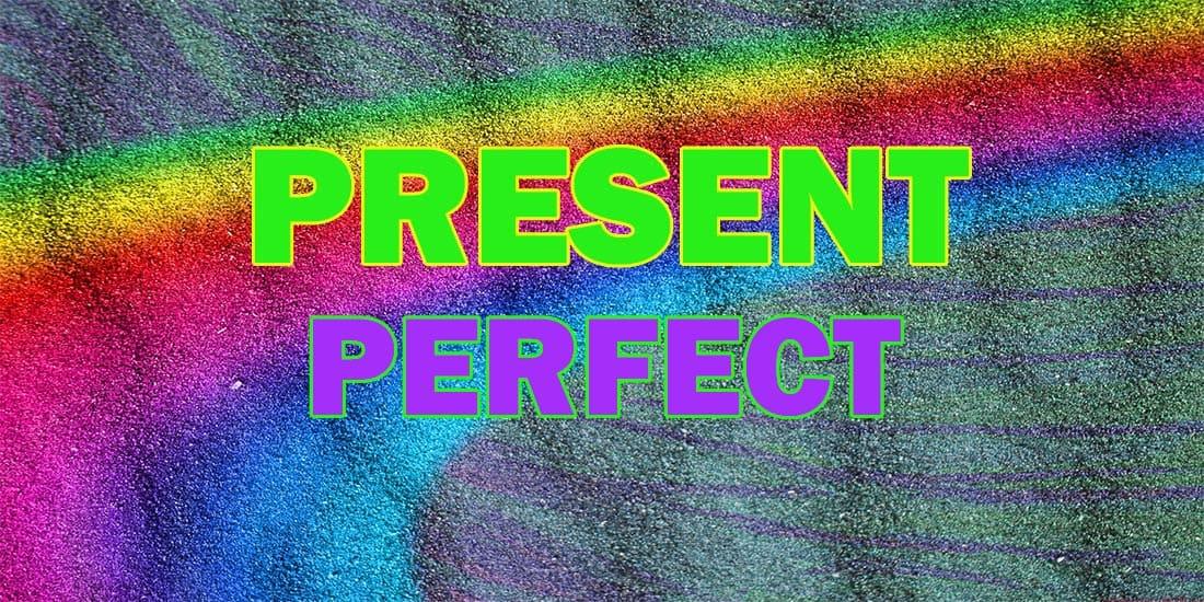 Present Perfect — Настоящее совершенное время: образование, употребление, формы, упражнения