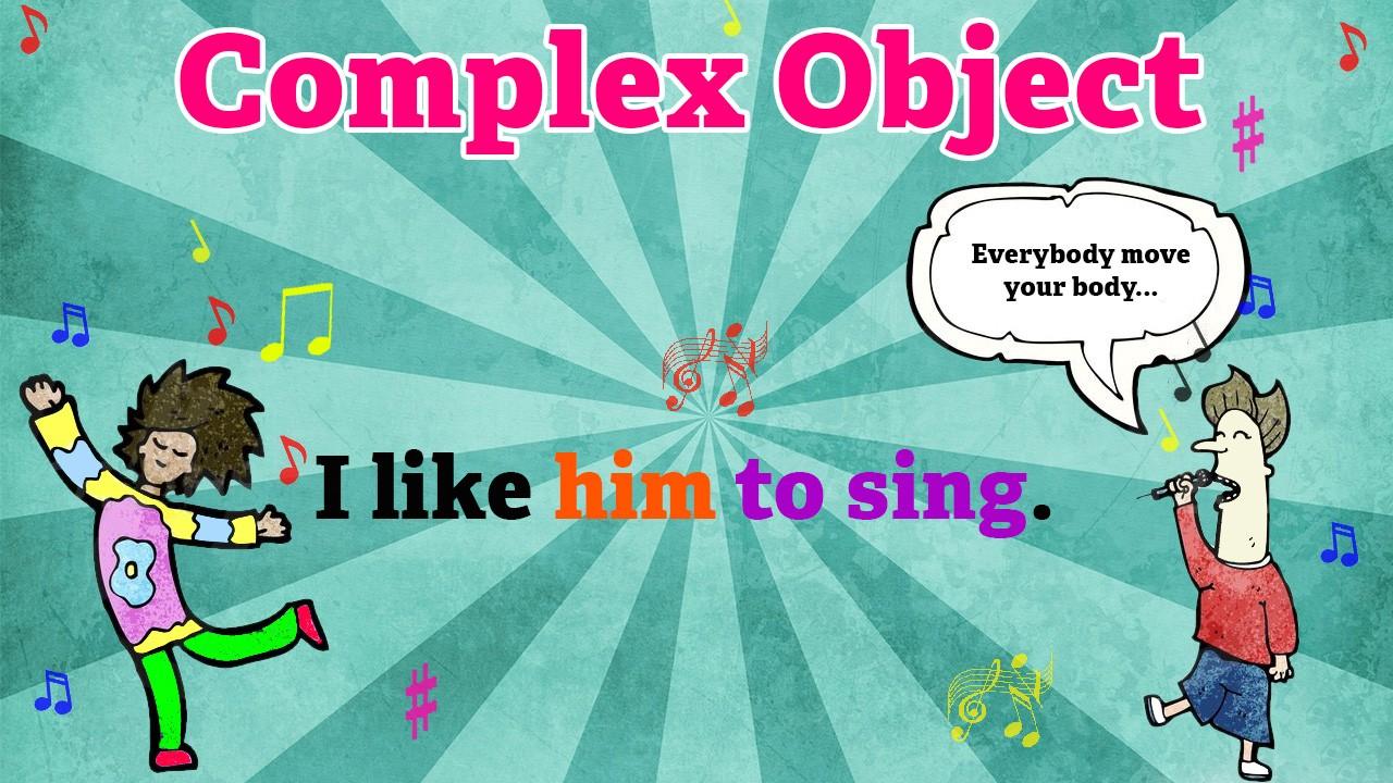 Complex object (сложное дополнение) в английском языке
